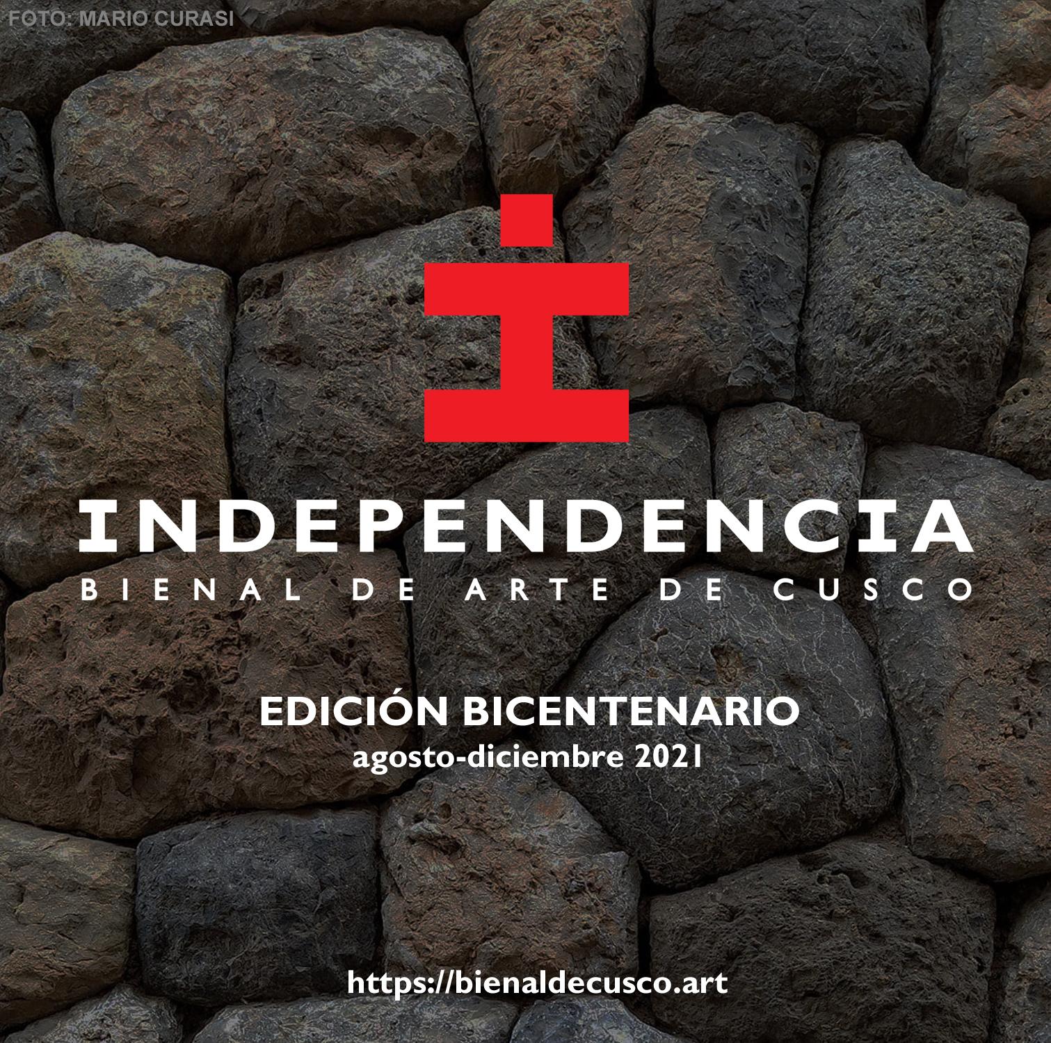 INDEPENDENCIA: BIENAL DE ARTE DE CUSCO. EDICIÓN BICENTENARIO.